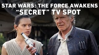 "Star Wars: The Force Awakens ""Secret"" TV Spot (Official)"