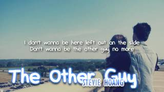 Stevie Hoang - The Other Guy (with lyrics) - All For You