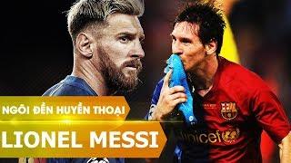 Ngôi đền huyền thoại | Lionel Messi (phần 1)