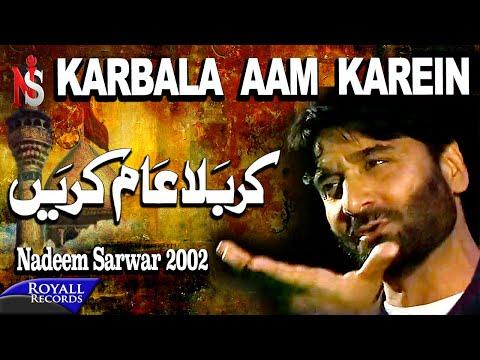 Nadeem Sarwar | Karbala Aam Karein | 2002