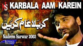 download lagu Nadeem Sarwar  Karbala Aam Karein  2002 gratis