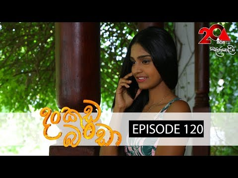 Dankuda Banda Sirasa TV 09th August 2018 Ep 120 HD