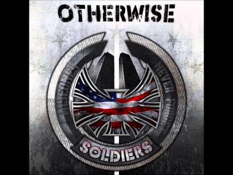 Purchase on iTUNES TODAY!! http://itunes.apple.com/us/album/soldiers-single/id493681498 For more information please go to the below websites. www.facebook.com/otherwiseofficial www.twitter.co...