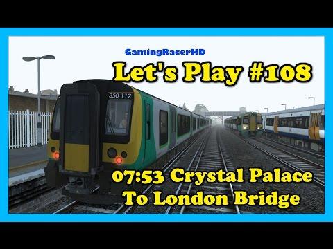 Train Simulator 2016 - Let's Play #108 - 07:53 Crystal Palace To London Bridge [1080p 60FPS]