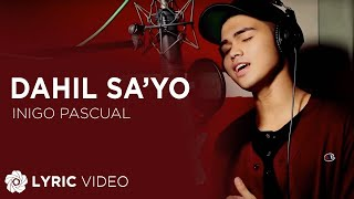 Download Lagu Inigo Pascual - Dahil Sa'yo (Official Lyric Video) Gratis STAFABAND