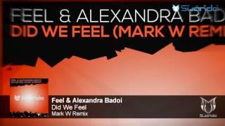 Feel & Alexandra Badoi - Did We Feel (Mark W Remix)