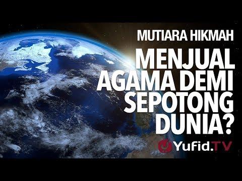 Menjual Agama Demi Sepotong Dunia? - Ustadz DR Syafiq Riza Basalamah, MA.