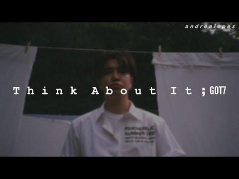 GOT7 - Think About It [ SUB ESPAÑOL ]