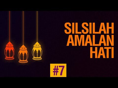 Silsilah Amalan Hati #7 Rasa Takut - Ustadz Ahmad Zainuddin Al-Banjary