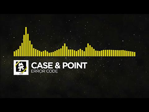 [Electro] - Case & Point - Error Code [Monstercat Release]