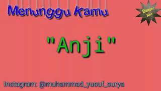 'Dengar Kan' (Menunggu Kamu) feat : Anji