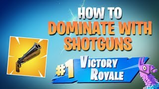 HOW TO WIN | How To Dominate With Shotguns (Fortnite Battle Royale)