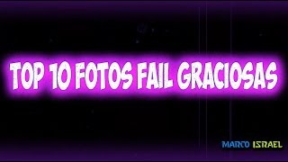 10 FOTOS FAIL GRACIOSAS