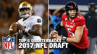 Top 5 Quarterbacks in the 2017 NFL Draft | Total Access