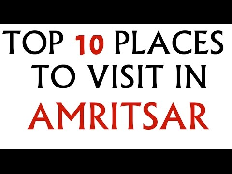 TOP TEN PLACES TO VISIT IN AMRITSAR