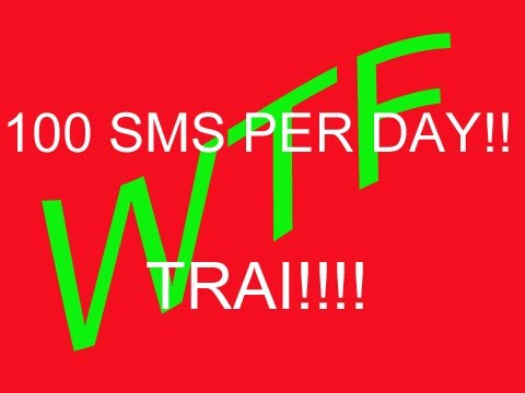 100 SMS PER DAY!! TRAI WTF!!