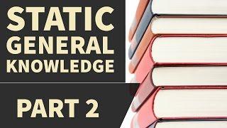 Static General Knowledge part 2  (SSC,SBI,DMRC,Railways,IBPS,RRB,LIC,NDA,CDS,CAPF,SI,NET) GK