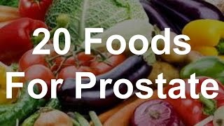 20 Foods For Prostate Health - Foods That Help Prostate Health