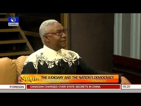 Sunrise: Focus On Judiciary And Nigeria's Democracy (PT1) 30/01/16