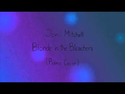 Joni Mitchell - Blonde In The Bleachers (piano only)