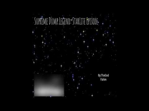 Tha God Fahim - Supreme Dump Legend: StarLite Episode