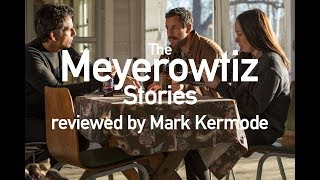 The Meyerowitz Stories reviewed by Mark Kermode