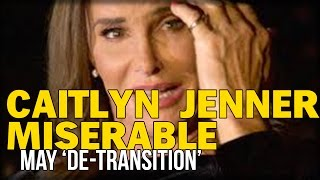Bruce Caitlyn Jenner Miserable May De Transition Back To Being A Man