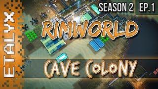 RimWorld - Cave Colony! [Ep.1 Season 2]