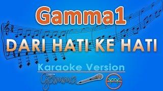 Gamma1 - Dari Hati Ke Hati (Karaoke Lirik Tanpa Vokal) by GMusic