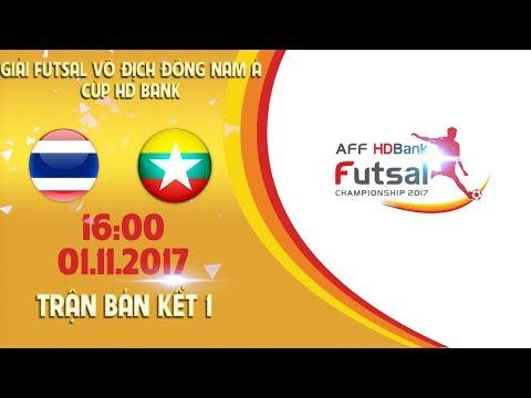 FULL | Thái Lan vs Myanmar | Bán kết 1 - Giải Futsal vô địch Đông Nam Á cúp HDBank 2017