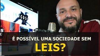 É possível uma sociedade sem leis? - Flavio Siqueira