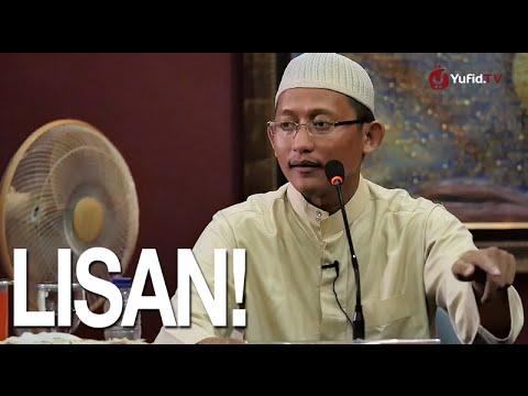 Kajian Islam: Lisan - Ustadz Badru Salam, Lc