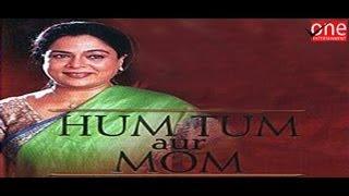 Hum Tum Aur Mom - Hindi Full Movie |