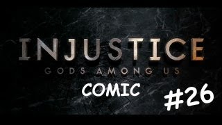 Injustice: Gods Among Us [Cómic] - #26 - En Español
