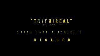 LYRICIST - RISQUER (FT YOUNG FLOW)