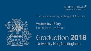 NTU Graduation 2018 Ceremony 8: Nottingham Law School, 4:30 pm