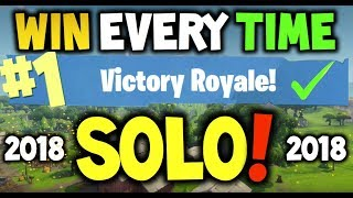 How to win every time : FORTNITE Solo Battle Royale  - EASY - Xbox One, Playstation 4 or PC - 2018
