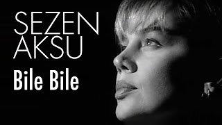 Sezen Aksu - Bile Bile (Official Video)