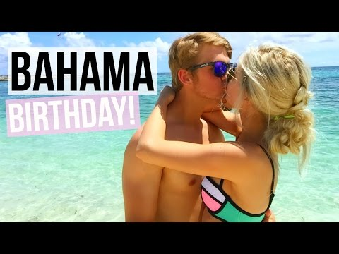 BIRTHDAY IN THE BAHAMAS! (Parker's 20th Birthday!) | Aspyn + Parker