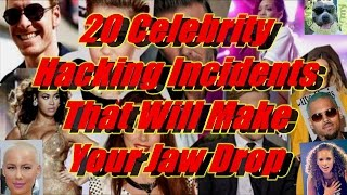 20 Celebrity Hacking Incidents That Will Make Your Jaw Drop