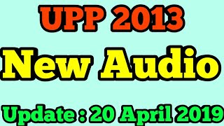 ( Listen Full ) UPP 2013   New Audio   Important   Like share and subscribe   20 April 2019  