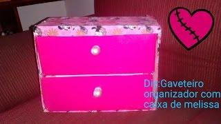 DIY:Gaveteiro Organizador c/Caixa de Melissa Por Mariana Oliveirah