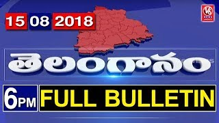 6 PM Telugu News | 15th August 2018 | Telanganam