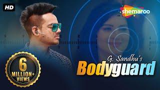 New Punjabi Songs 2016 | Bodyguard | G Sandhu | Shemaroo Punjabi