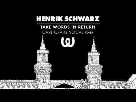 Henrik Schwarz - Take Words In Return (Carl Craig Vocal Rmx)