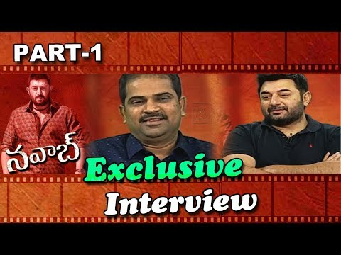 Special Chit Chat with Nawab Movie Team | ArvindSwamy | Ashok | Part  1
