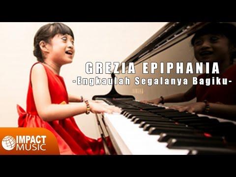 Grezia Epiphania - Engkaulah Segalanya Bagiku
