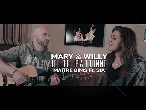 Maître Gims Ft. Sia - Je te pardonne (Mary & Willy Cover)