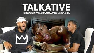 TALKATIVE // EPISODE 16 // THE MARLON WAYANS SCREAM