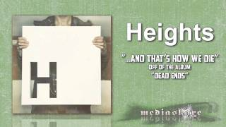 Watch Heights And Thats How We Die video